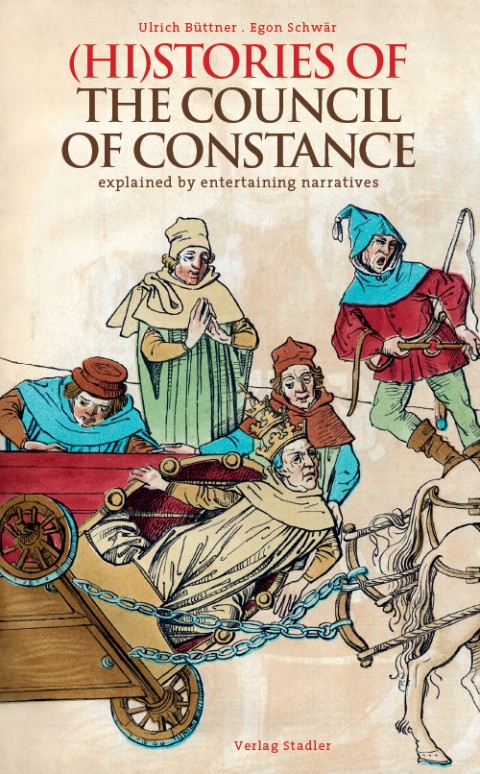 Book: (Hi)stories oft he Council of Constance - Authors Egon Schwär & Ulrich Büttner